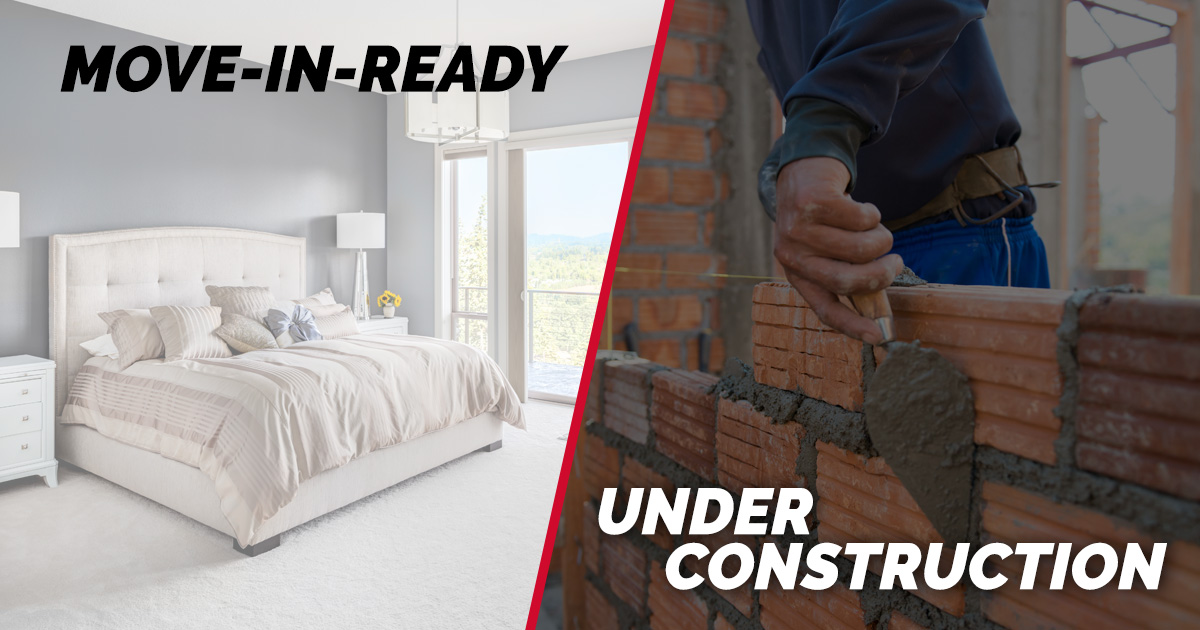 Move-in-ready vs under construction, which one fits you better?