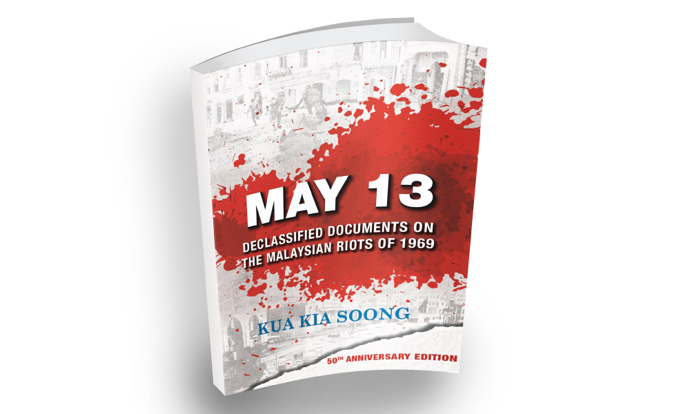 MAY 13: Declassified Documents on the Malaysian Riots of 1969 (Second Edition)